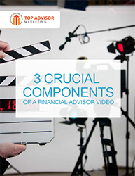 3 Crucial Components to Financial Advisor Video