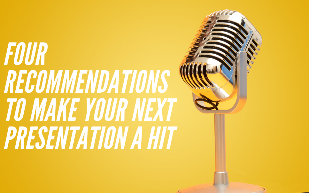4 Recommendations to Make Your Next Presentation a Hit