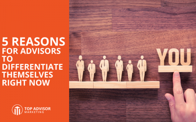 5 Reasons for Advisors to Differentiate Themselves Right Now