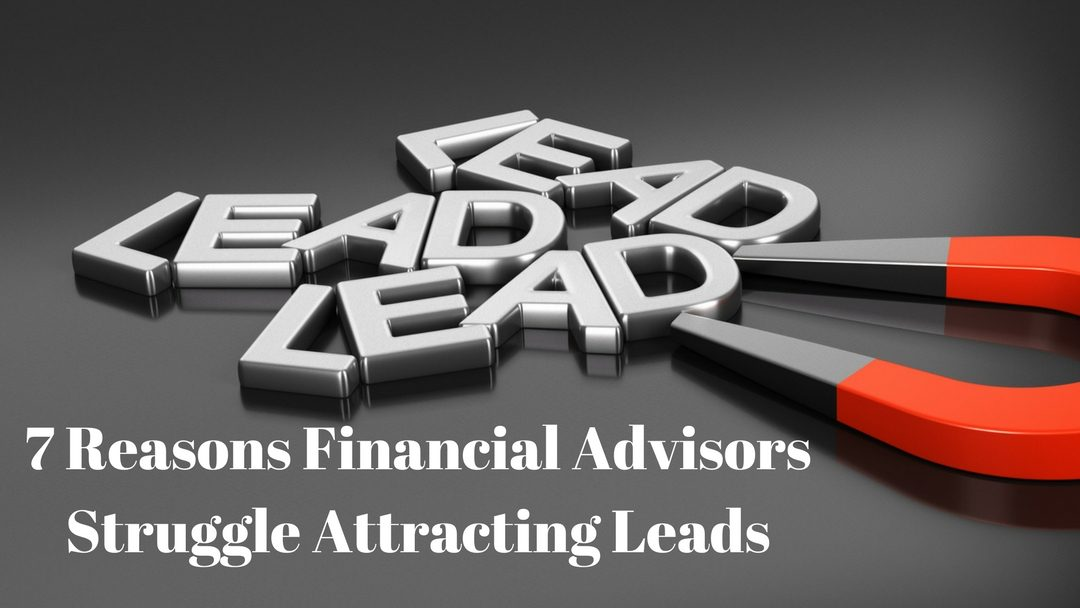 Reasons Advisors Struggle Attracting Leads