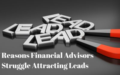 7 Reasons Advisors Struggle Attracting Leads