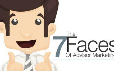 The 7 Faces of Financial Advisor Marketing