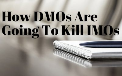 How DMOs Are Going To Kill IMOs