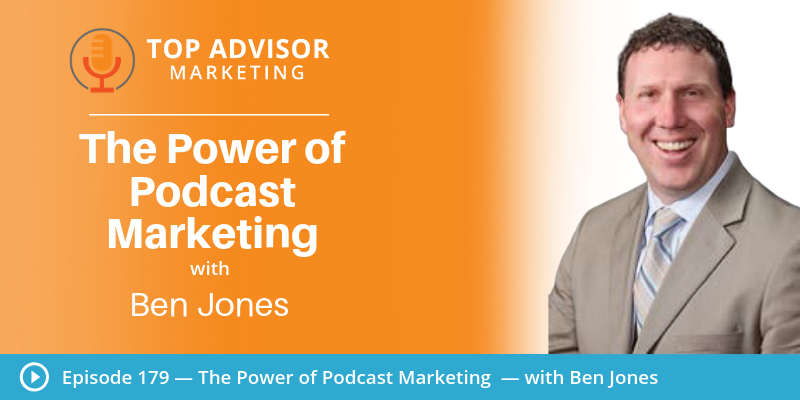 Ep 179 – The Power of Podcast Marketing  — with Ben Jones