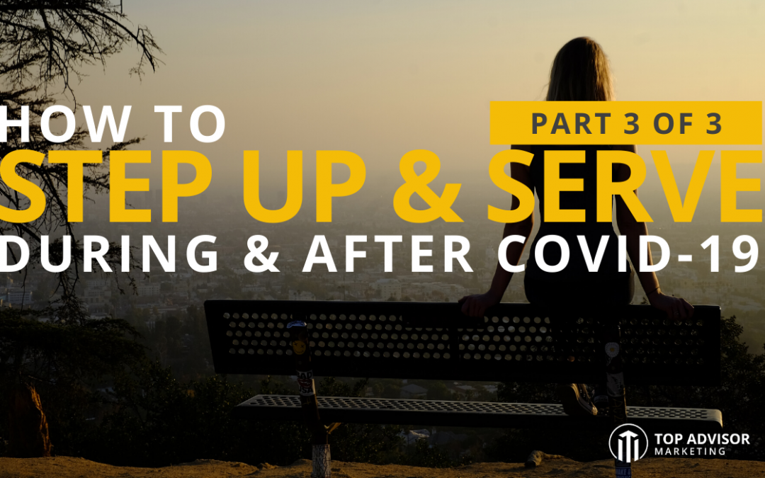 How To Step Up & Serve During and After COVID-19 Part 3 of 3