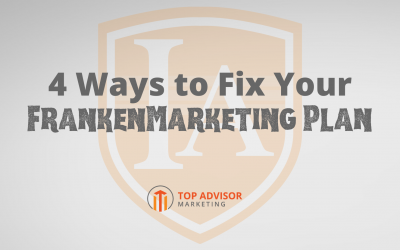 4 Ways to Fix Your FrankenMarketing Plan