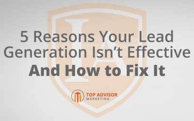 5 Reasons Your Lead Gen Isn't Effective + How to Fix It