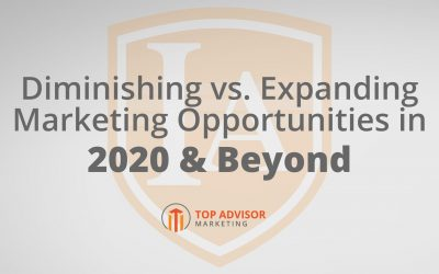 Diminishing vs. Expanding Marketing Opportunities in 2020 & Beyond