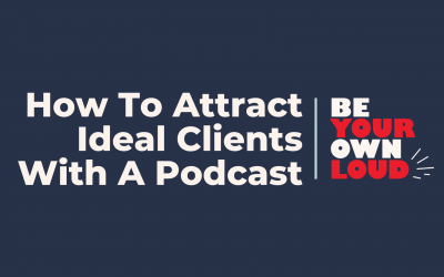 How To Attract Ideal Clients With a Podcast