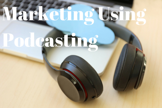 Marketing Using Podcasting