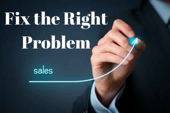 Fix The Right Problem
