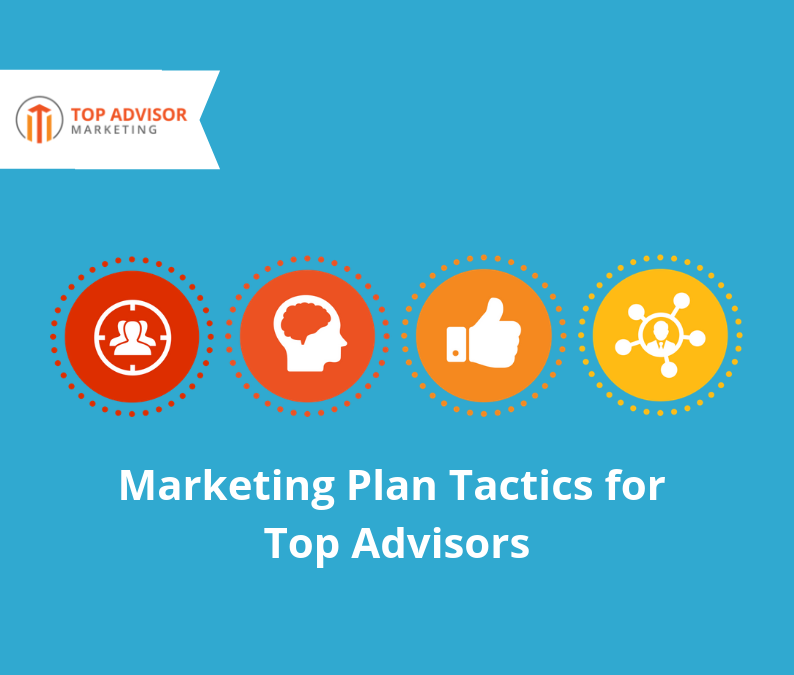 Marketing Plan Tactics for Top Advisors