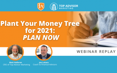 2021 Business Planning for Advisors: How to Plant Your Money Tree NOW