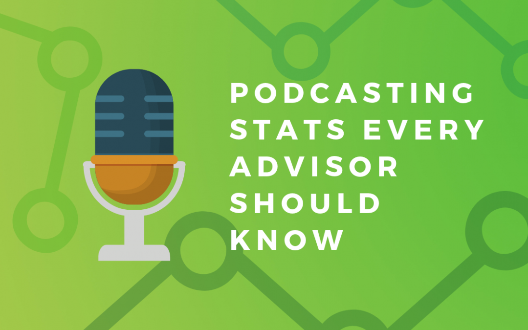 Podcasting Stats Every Advisor Should Know