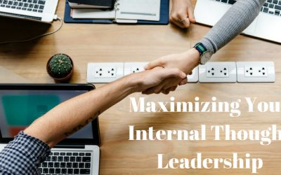 Maximizing Your Internal Thought Leadership