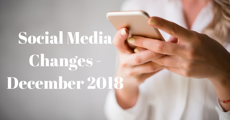 "woman holding iphone with caption ""social media changes december 2018"""