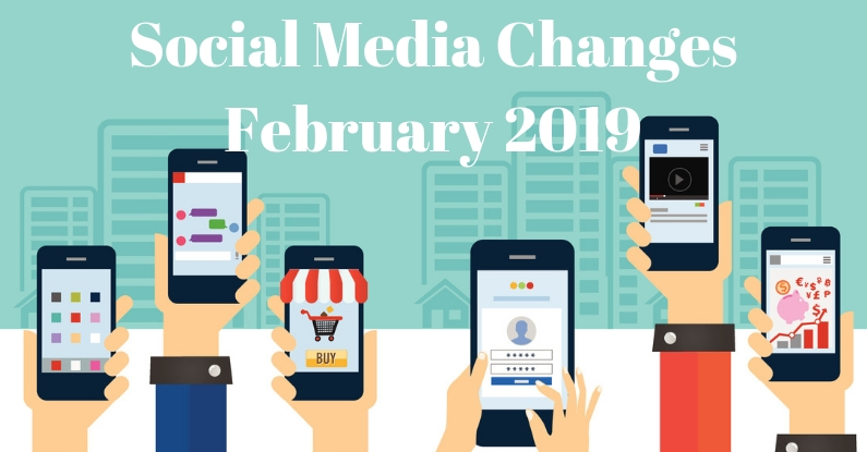 Social Media Changes February 2019