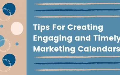 Tips For Creating Engaging and Timely Marketing Calendars