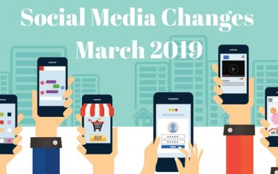 Social Media Changes – March 2019