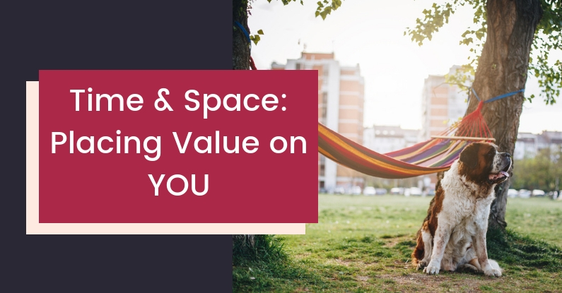 Time & Space : Placing Value on YOU