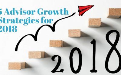5 Advisor Growth Strategies for 2018