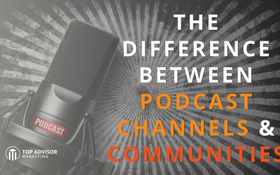 The Difference Between Podcast Channels & Communities