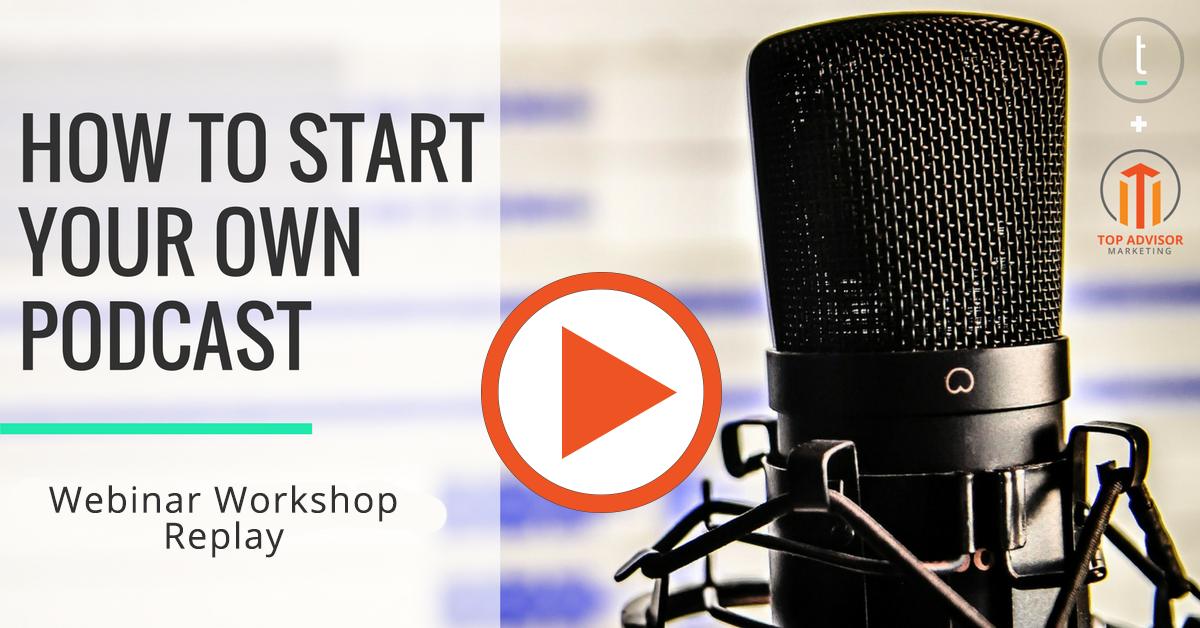 How to Start Your Own Podcast - Webinar Replay