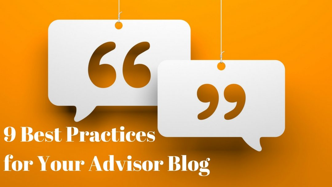 9 Best Practices for Your Advisor Blog