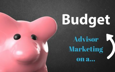 Financial Advisor Marketing on a Budget