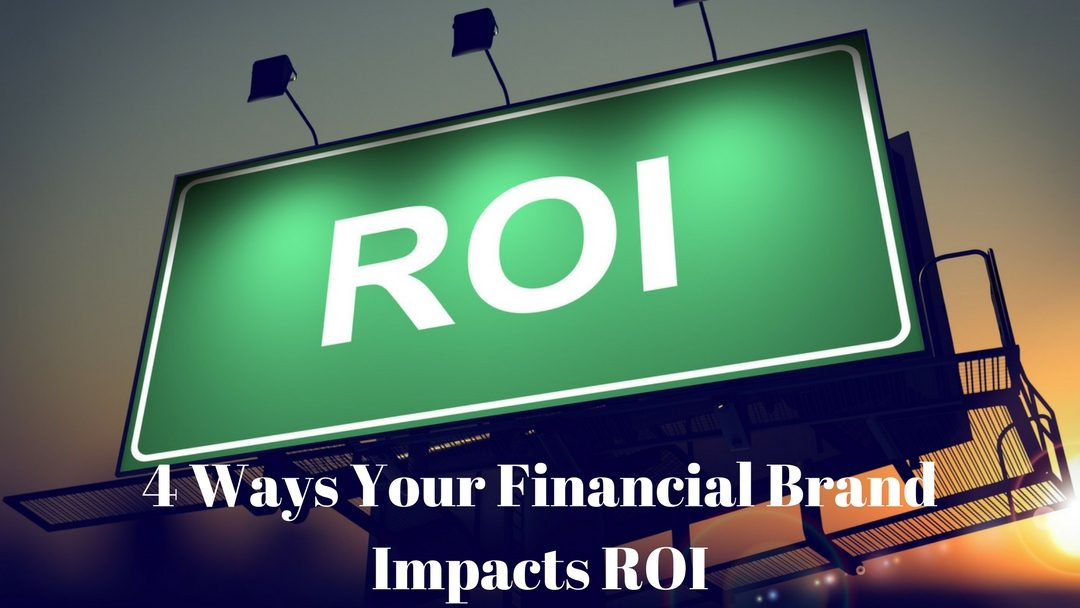 4 Ways Your Advisor Brand Impacts ROI