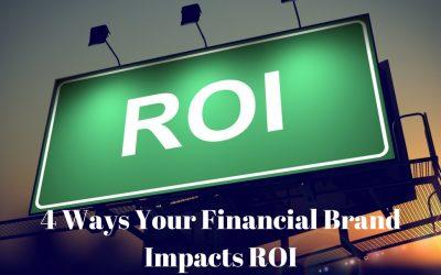 4 Ways Your Advisor Brand Impacts ROI