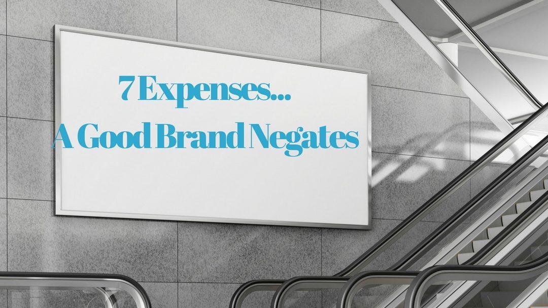 Expenses a Good Brand Negates