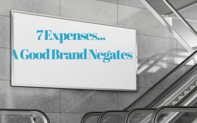 7 Expenses a Good Brand Negates