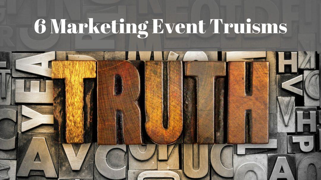 Advisor Marketing: 6 Marketing Event Truisms