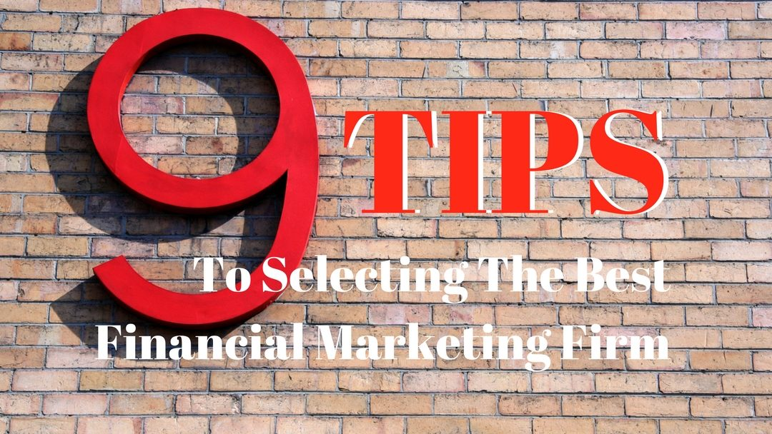 9 Tips To Selecting Best Financial Marketing Firm