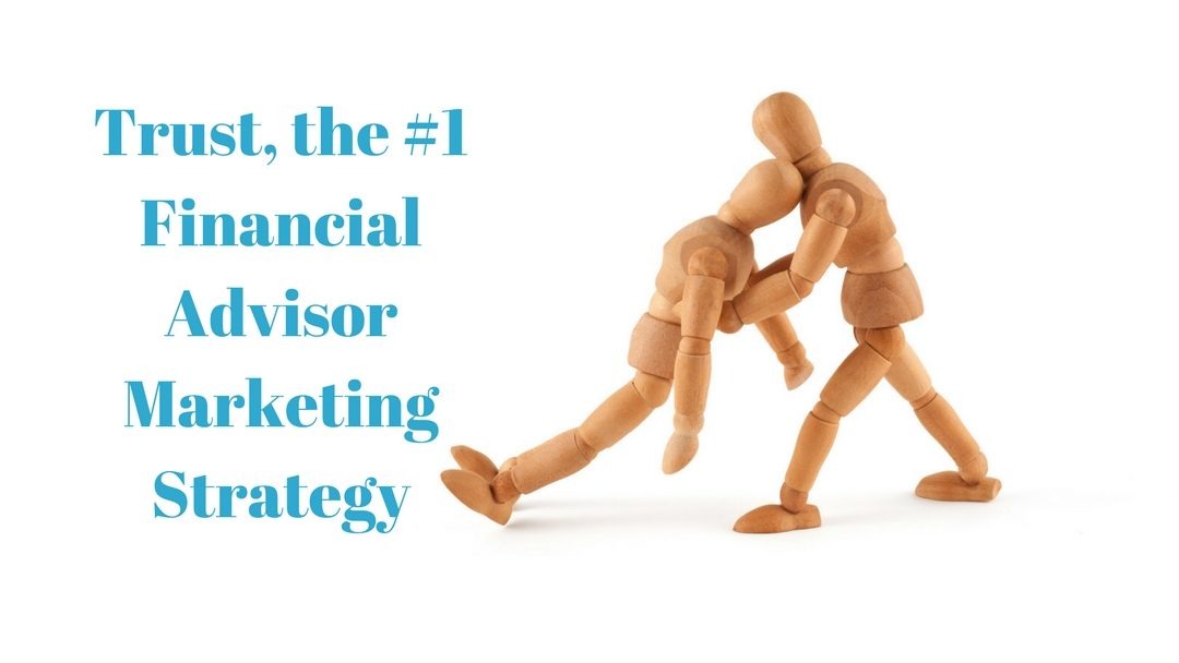 Trust, the #1 Advisor Marketing Strategy