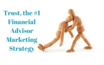 Trust, the #1 Advisor Marketing Strategy